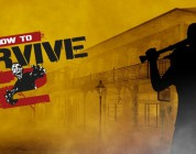 "How to Survive 2 – Ab sofort als ""early access"" auf Steam erhältlich"