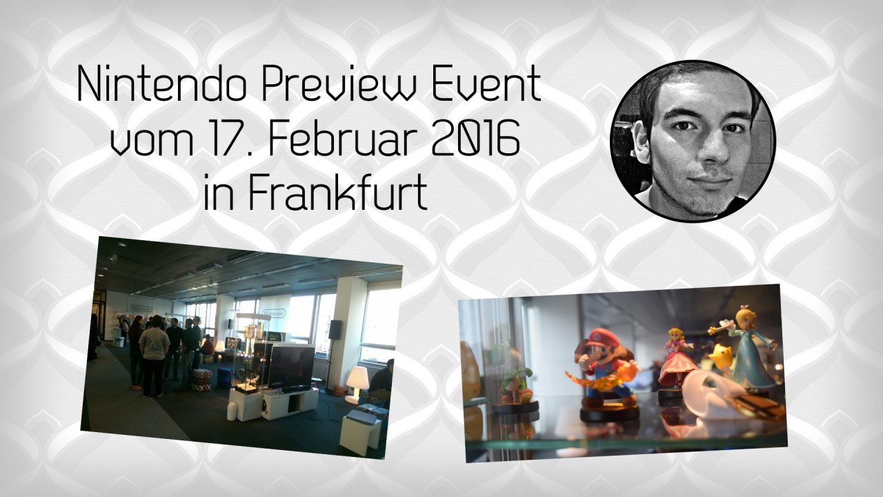 Nintendo Preview Event vom 17. Februar 2016 in Frankfurt