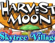 Harvest Moon: Skytree Village – Neues Gameplaymaterial aufgetaucht