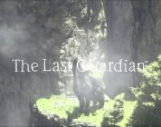 The Last Guardian – Neuer Trailer und Releasedatum