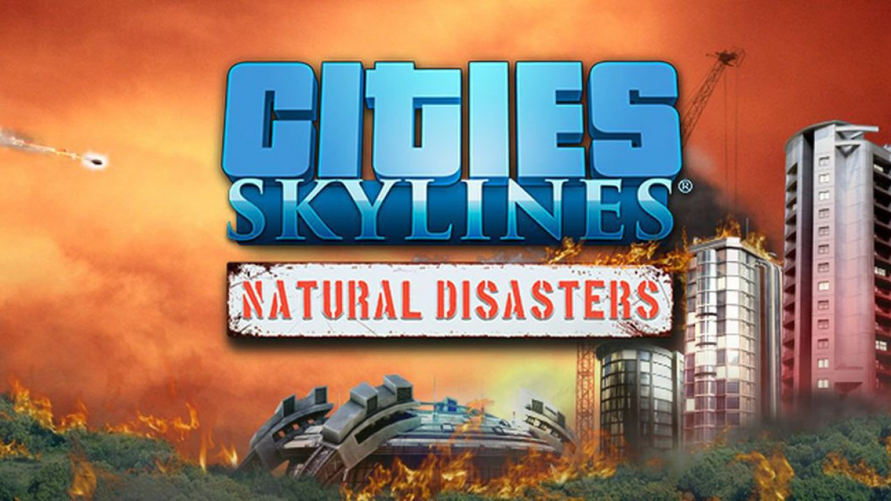 Angeschaut: Cities Skylines – Natural Disasters (gamescom 2016)