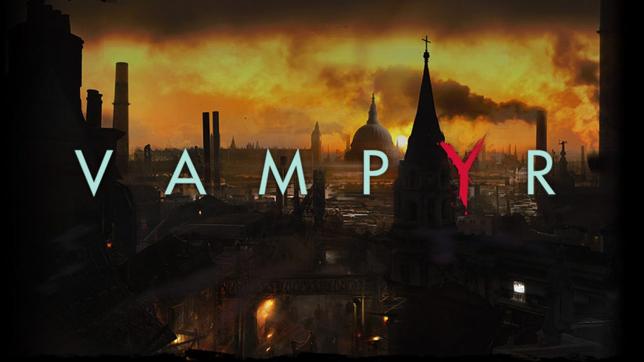 Angeschaut: Vampyr (gamescom 2016)