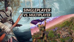 Singleplayer vs. Multiplayer