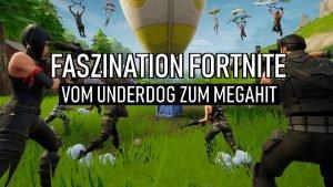 Faszination Fortnite – Vom Underdog zum Megahit