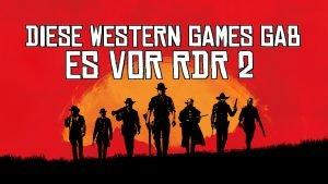 Diese Western Games gab es vor RDR 2