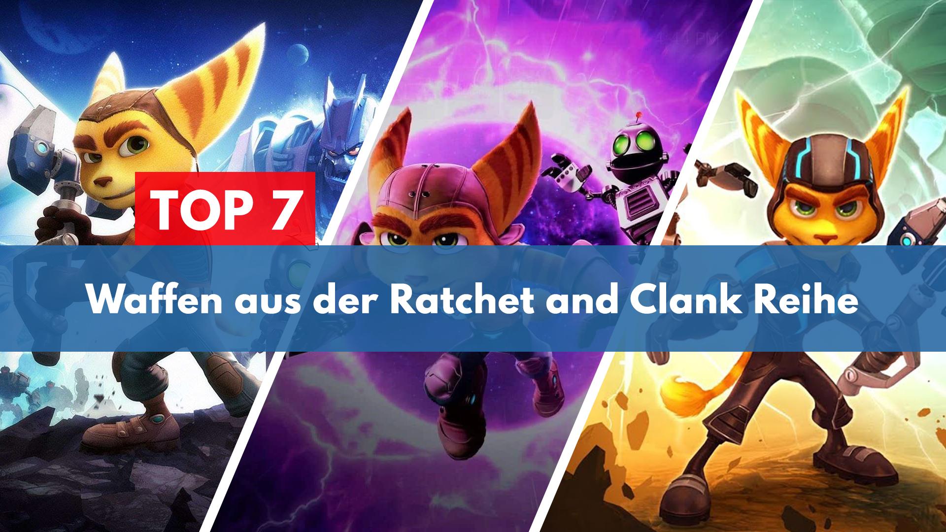 Top 7 Waffen aus der Ratchet und Clank Waffen